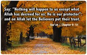 NOTHING WILL HAPPEN UNLESS DECREED BY ALLAH