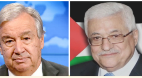 Palestinian President Discusses International Efforts to Reach an Immediate Ceasefire With the UN Secretary-General